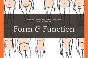 Form and Function: Understanding and Dressing Your Shape